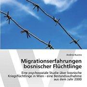 Migrationserfahrungen Bosnischer Fluechtlinge